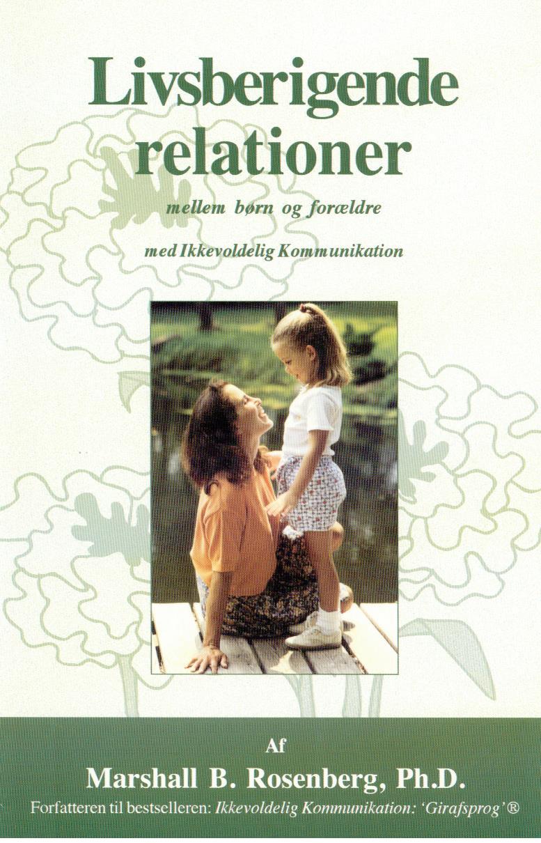 Livsberigende relationer mellem børn og forældre med ikkevoldelig kommunikation