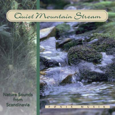 Quiet Mountain Stream - Fønix Musik - Naturlyde