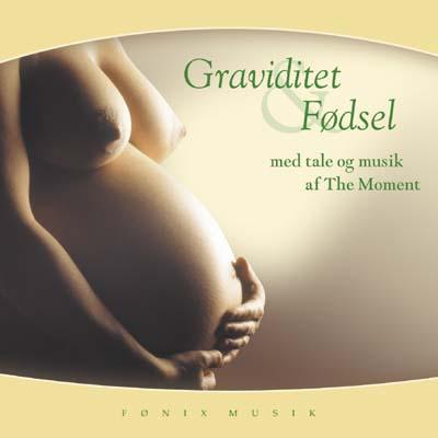 Graviditet og Fødsel - Fønix Musik