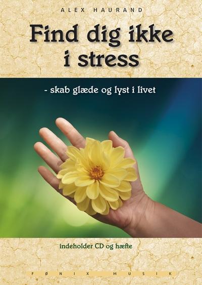 Find dig ikke i stress - Fønix Musik
