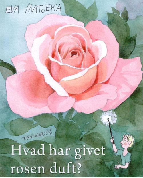N/A – Hvad har givet rosen duft? fra bog & mystik