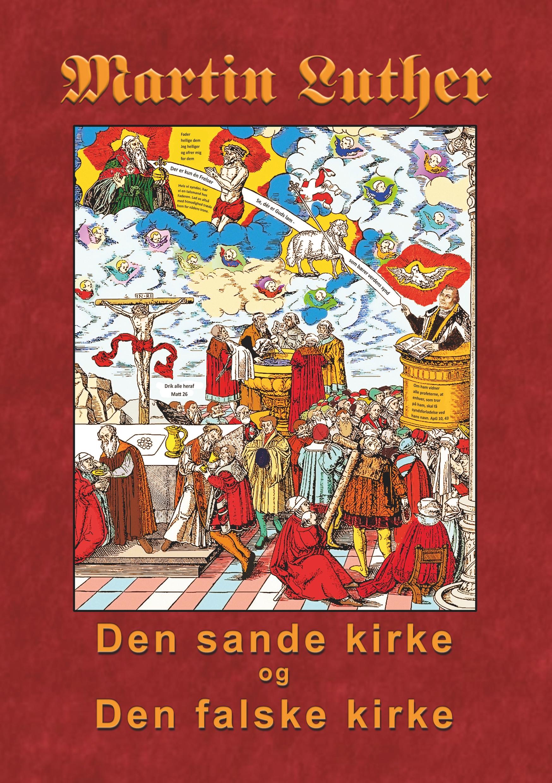 Image of   Martin Luther - Den sande kirke og den falske kirke - E-bog