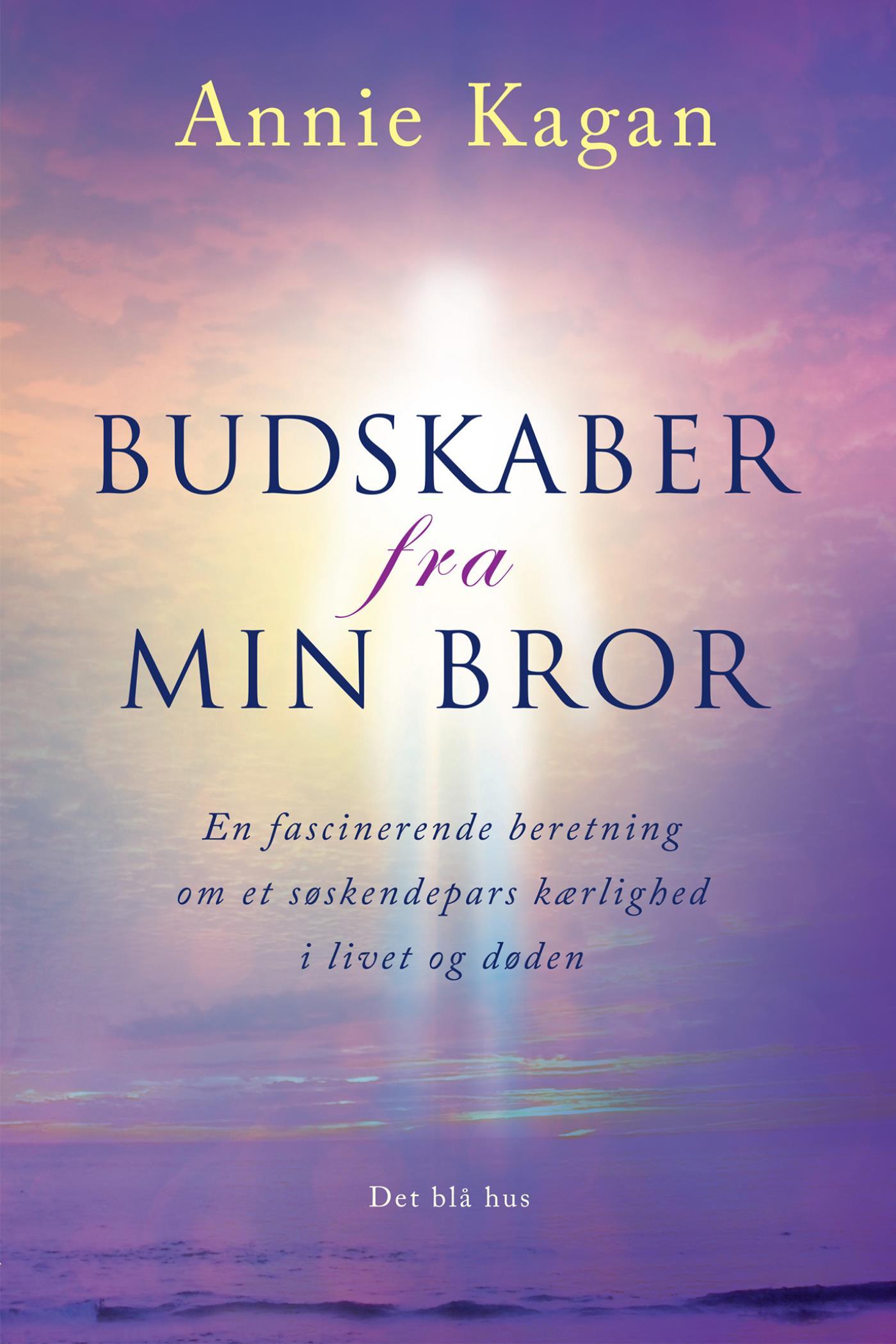Budskaber fra min bror - e-bog fra N/A på bog & mystik