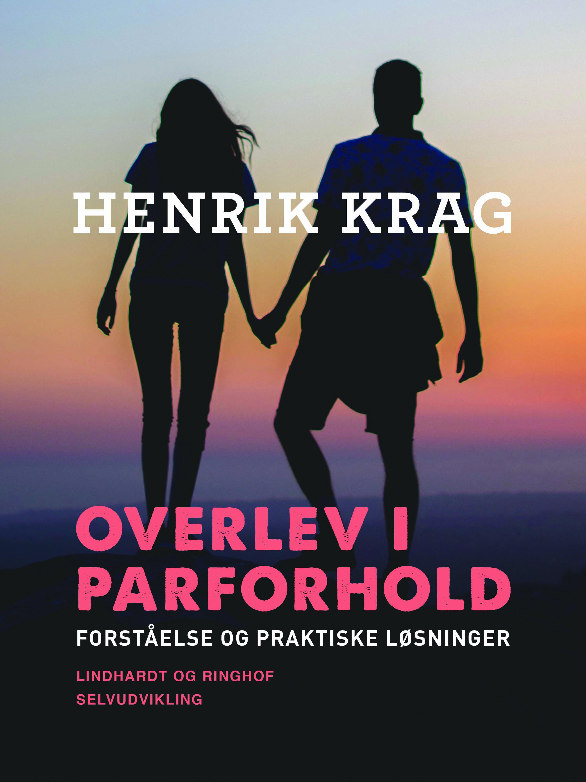 Overlev i parforhold: forståelse og praktiske løsninger - E-bog