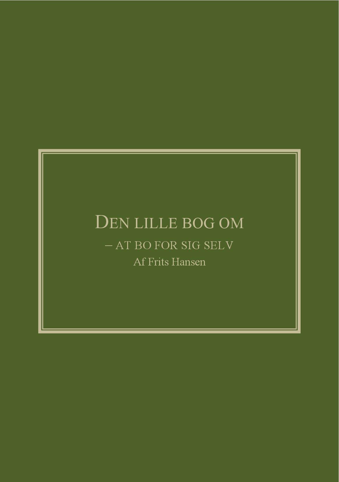 N/A Den lille bog om - at bo for sig selv - e-bog fra bog & mystik