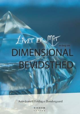 N/A – Livet er mit - en bog om dimensional bevidsthed - e-bog fra bog & mystik