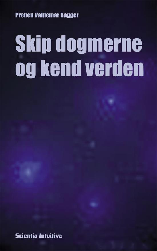 N/A Skip dogmerne og kend verden - e-bog på bog & mystik
