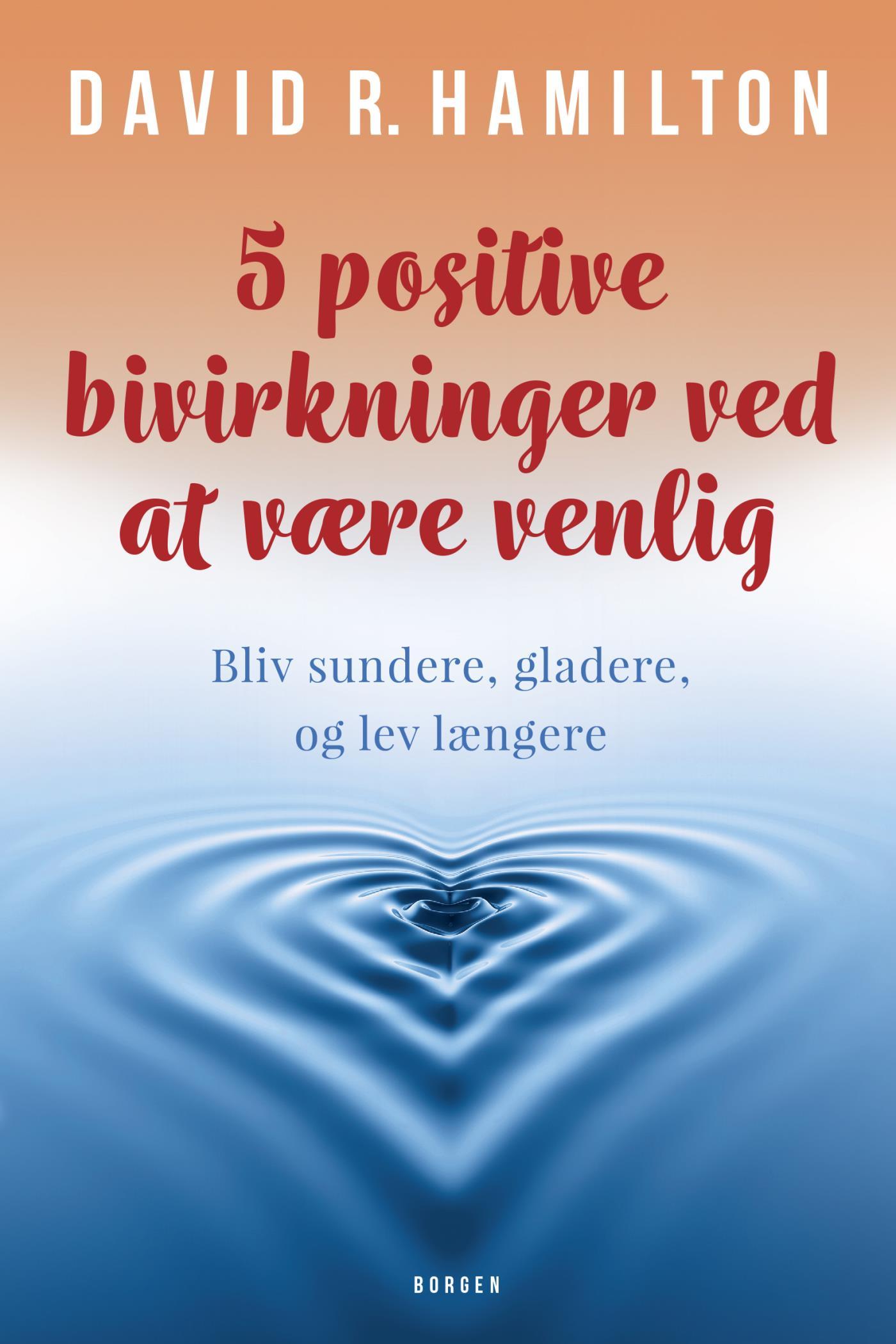 Image of   5 positive bivirkninger ved at være venlig - E-bog
