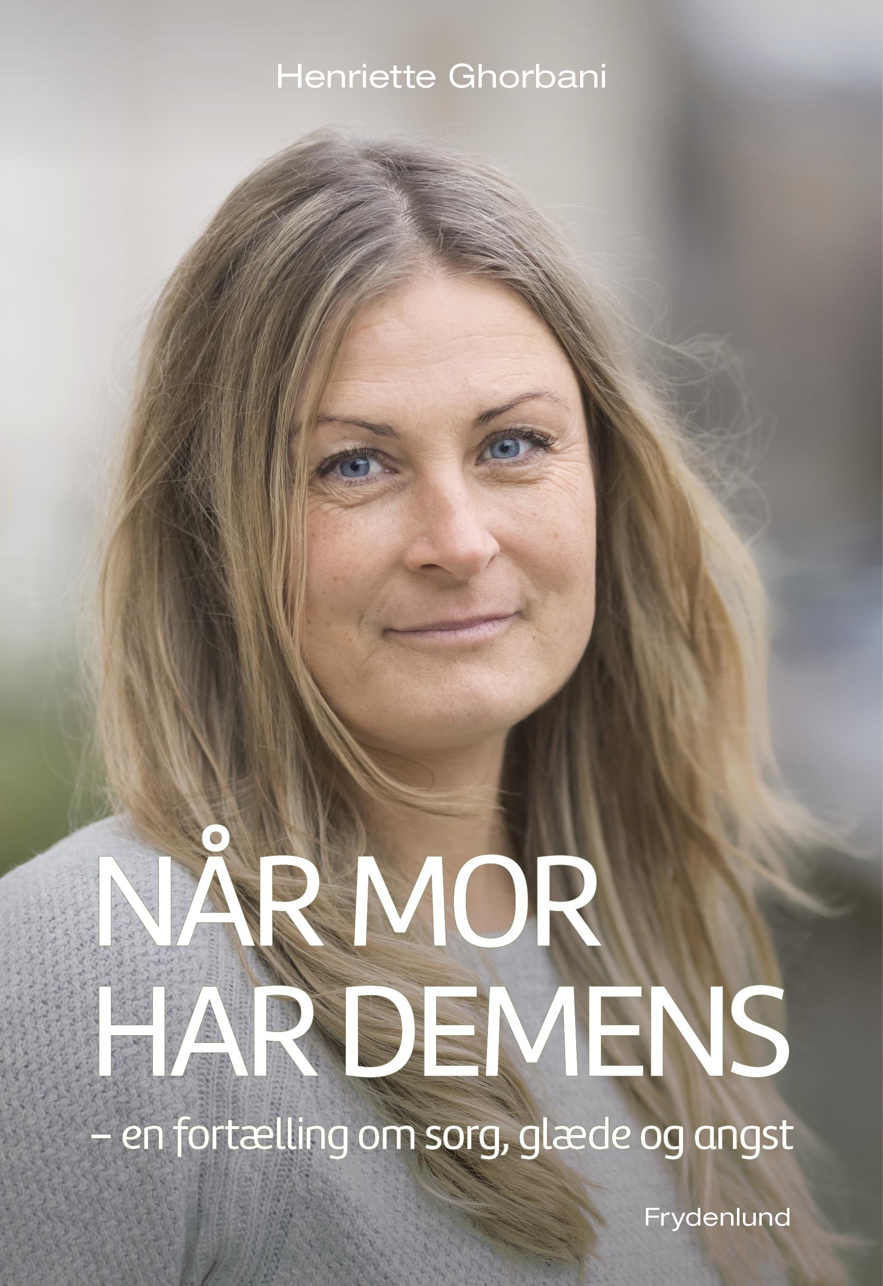 N/A Når mor har demens: en fortælling om sorg, glæde og angst - e-lydbog på bog & mystik