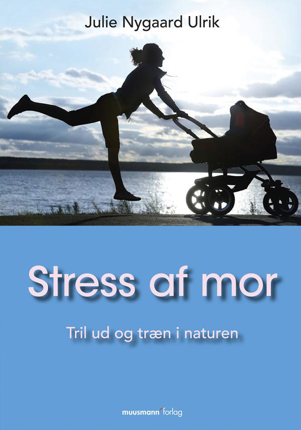 Stress af mor - e-bog fra N/A på bog & mystik