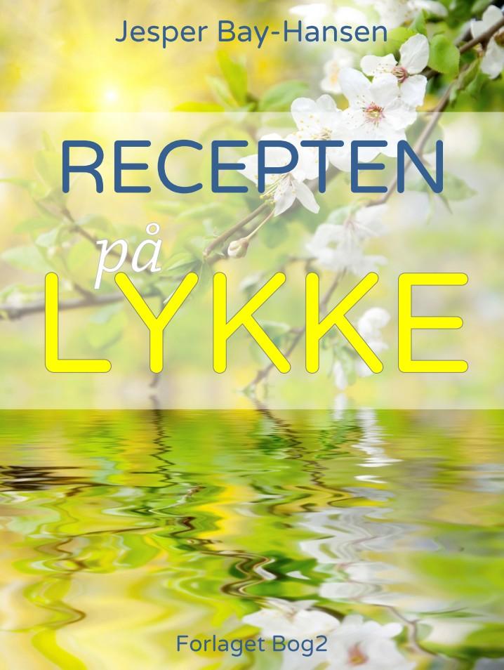 N/A Recepten på lykke - e-bog på bog & mystik