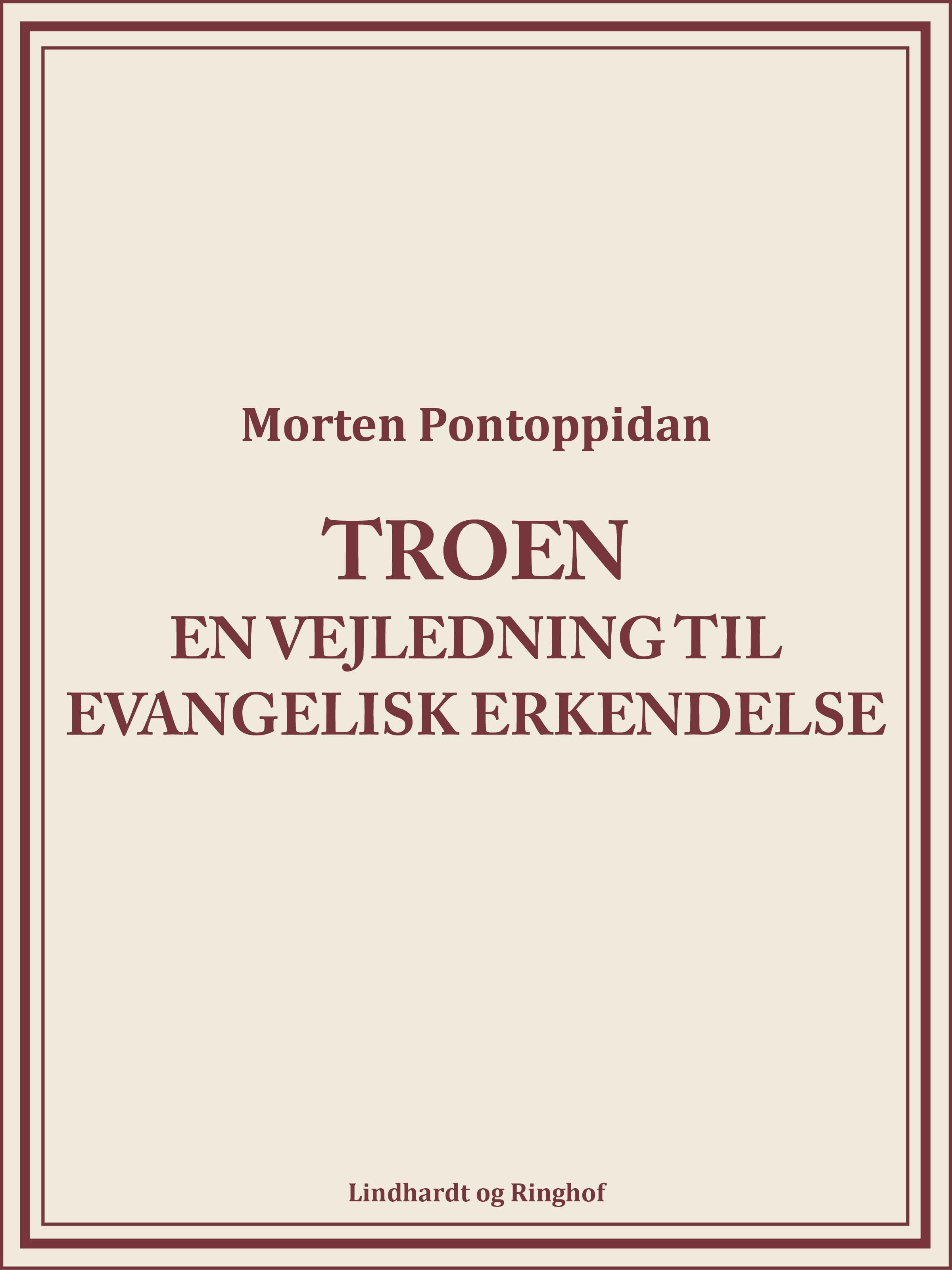 Troen: en vejledning til evangelisk erkendelse - e-bog fra N/A på bog & mystik