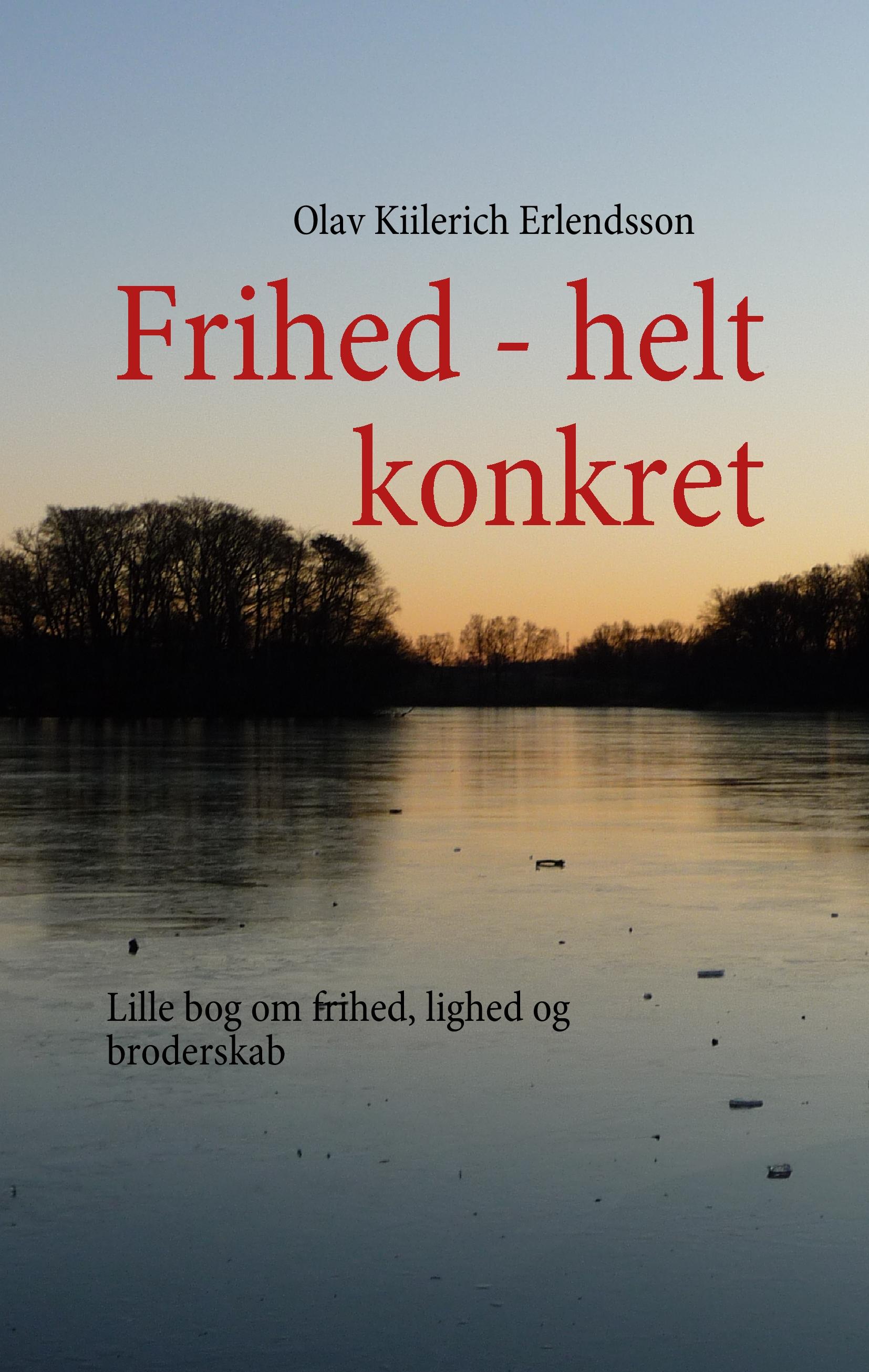 Frihed - helt konkret - e-bog fra N/A fra bog & mystik