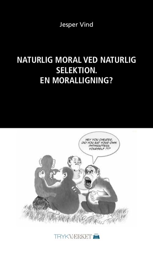 N/A Naturlig moral ved naturlig selektion - e-bog på bog & mystik