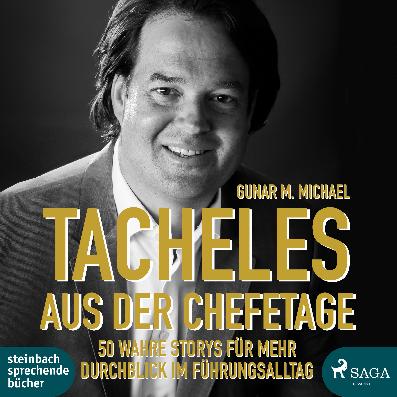 Image of   Tacheles aus der Chefetage: 50 wahre Storys für mehr Durchblick im Führungsalltag - E-lydbog