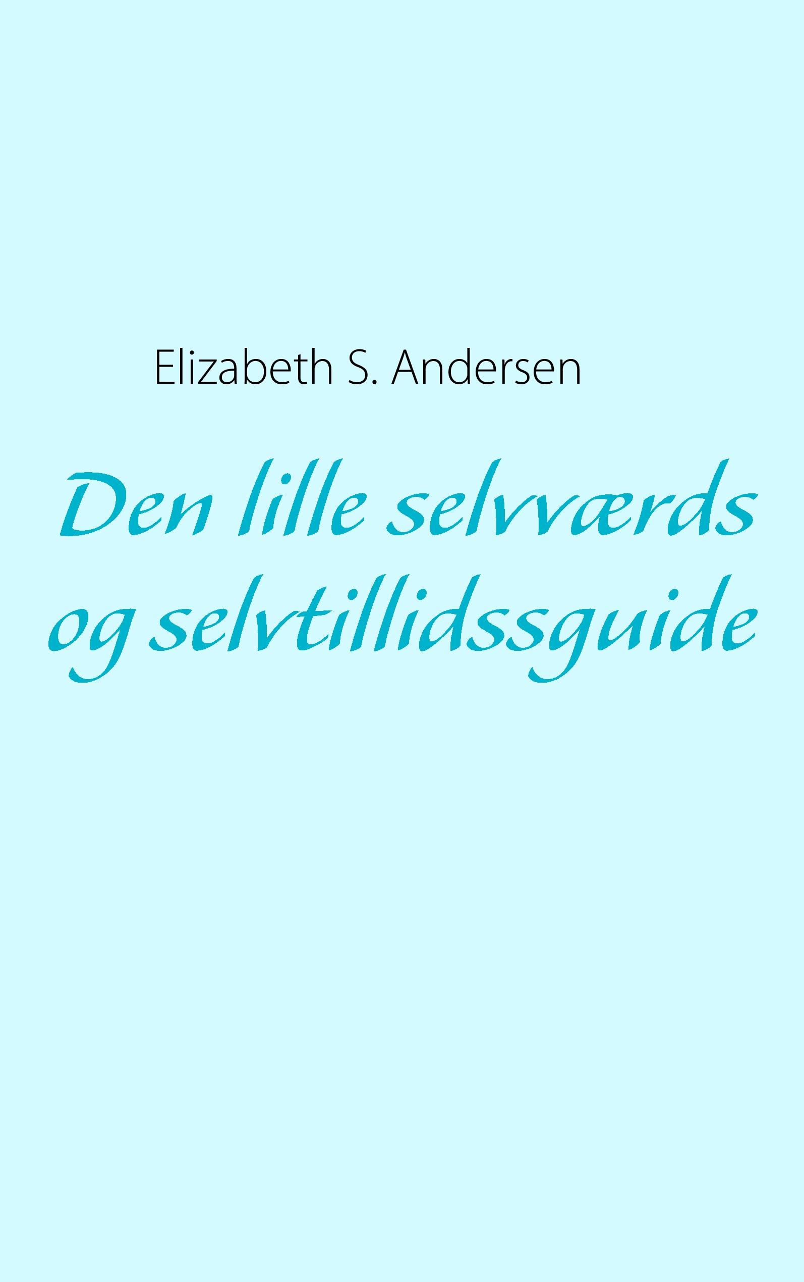 N/A Den lille selvværds og selvtillidssguide - e-bog fra bog & mystik