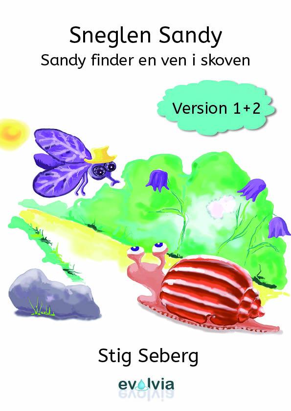 N/A – Sneglen sandy - sandy finder en ven i skoven vers. 1+2 - e-bog på bog & mystik