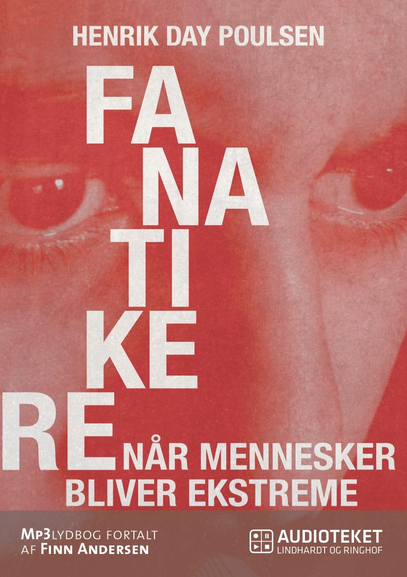 N/A Fanatikere. når mennesker bliver ekstreme - e-lydbog på bog & mystik