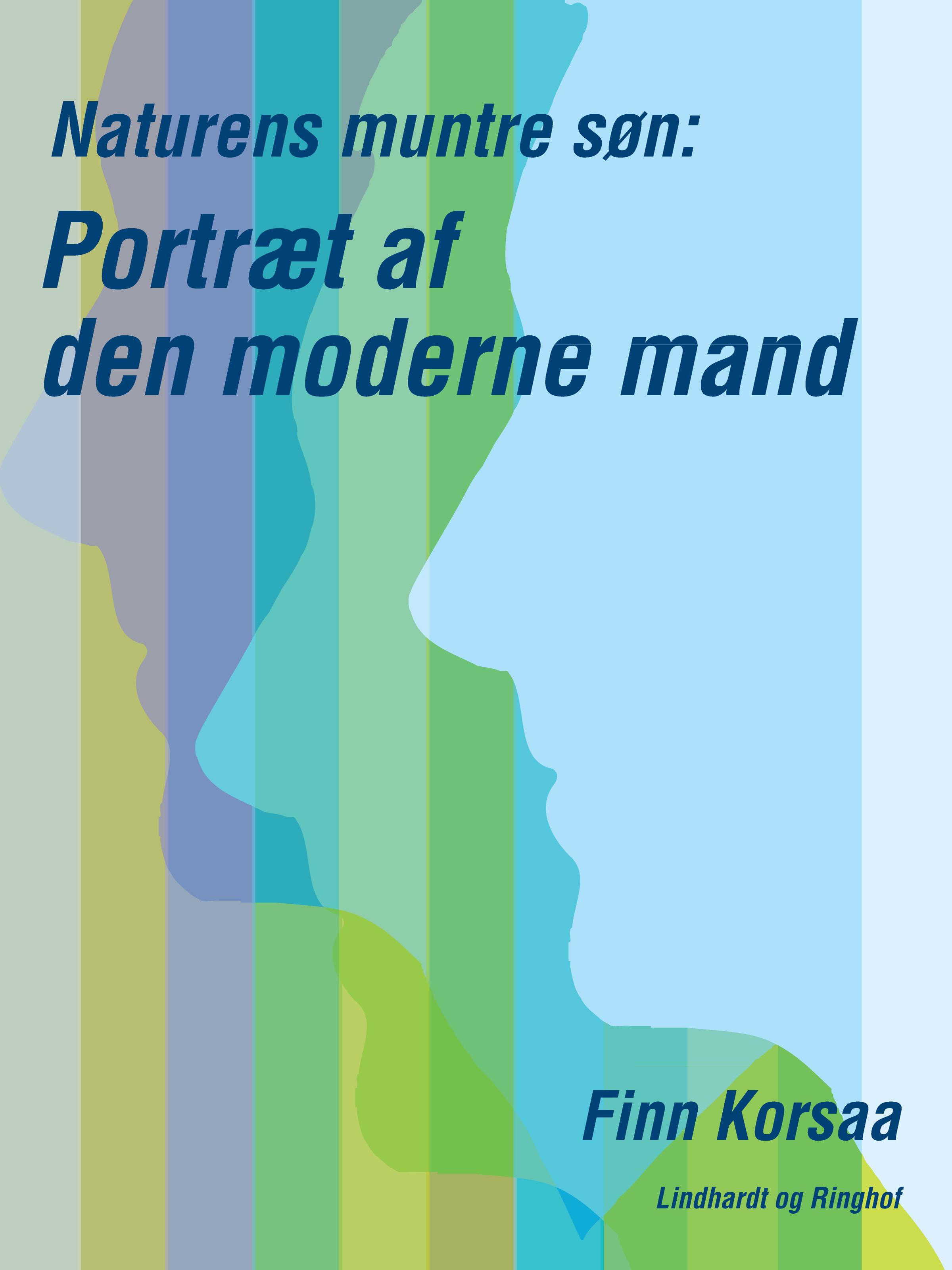 Naturens muntre søn: portræt af den moderne mand - E-bog