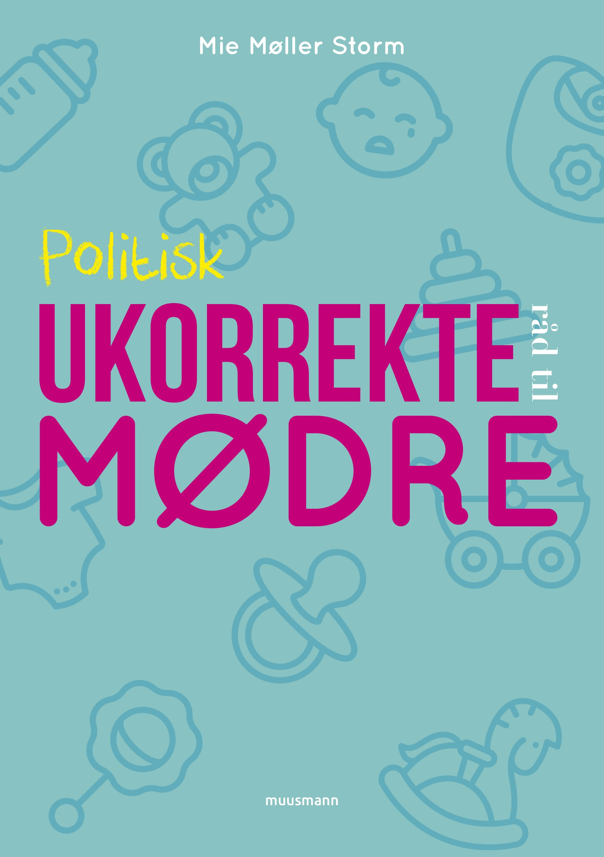 Image of   Politisk ukorrekte råd til mødre - E-lydbog