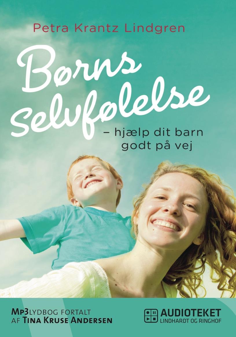 Image of   Børns selvfølelse - hjælp dit barn godt på vej - E-lydbog