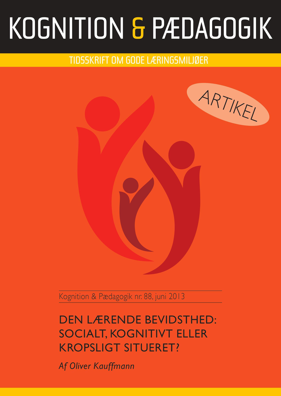 Den lærende bevidsthed: socialt, kognitivt eller kropsligt situeret? - e-bog fra N/A fra bog & mystik