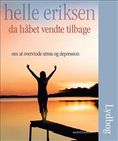 Da håbet vendte tilbage - om at overvinde stress og depression - e-lydbog fra N/A på bog & mystik
