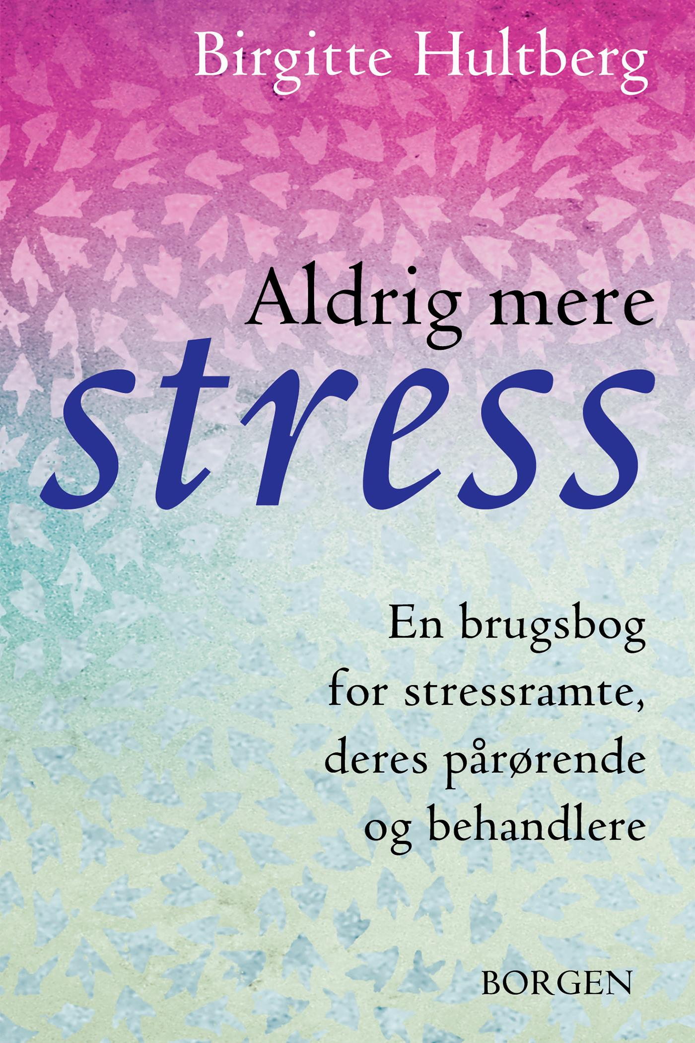 Image of   Aldrig mere stress - E-bog