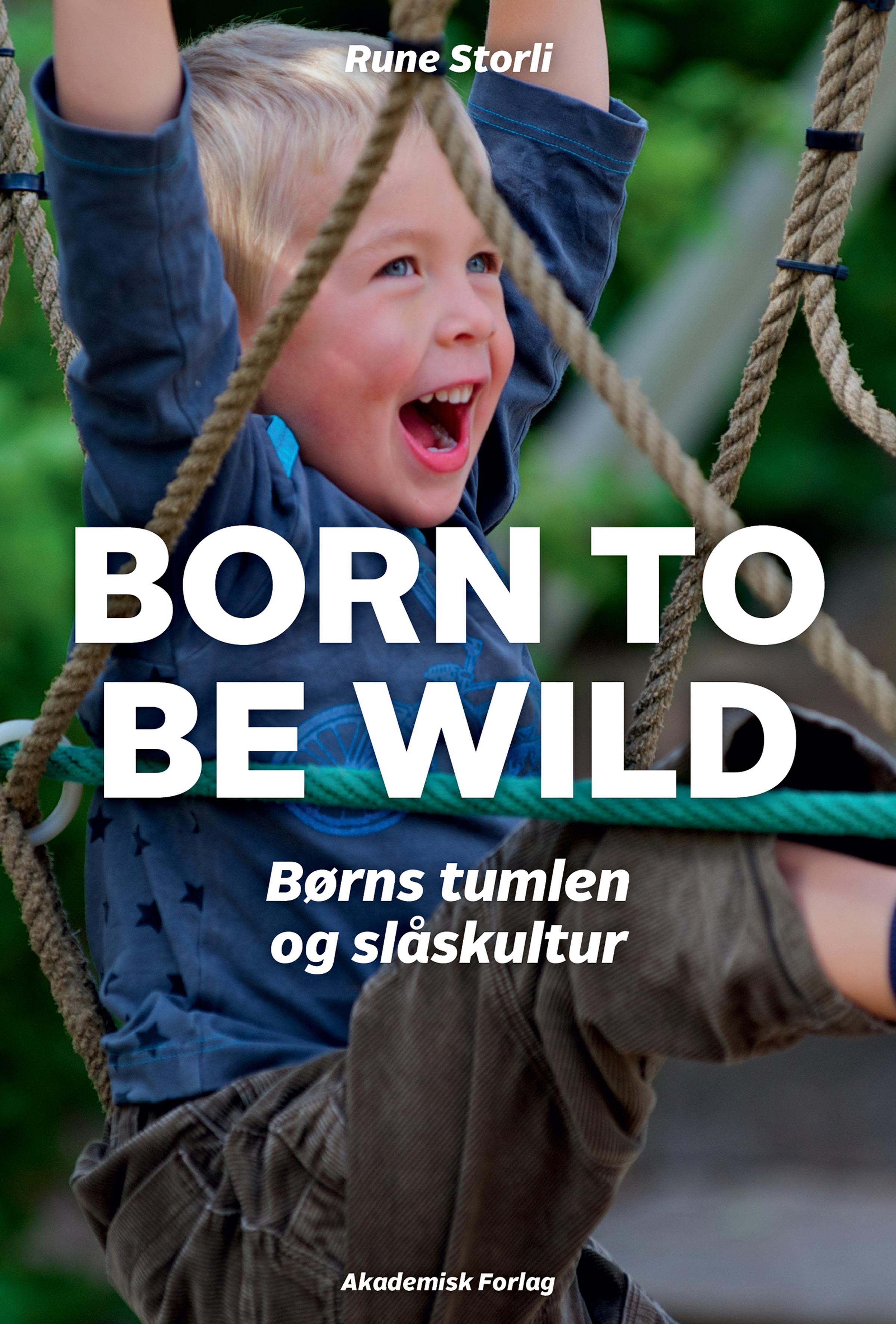 N/A Born to be wild - børns tumlen og slåskultur - e-bog på bog & mystik