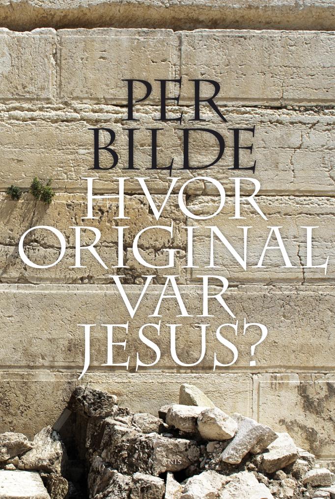 Hvor original var jesus? - e-bog fra N/A på bog & mystik