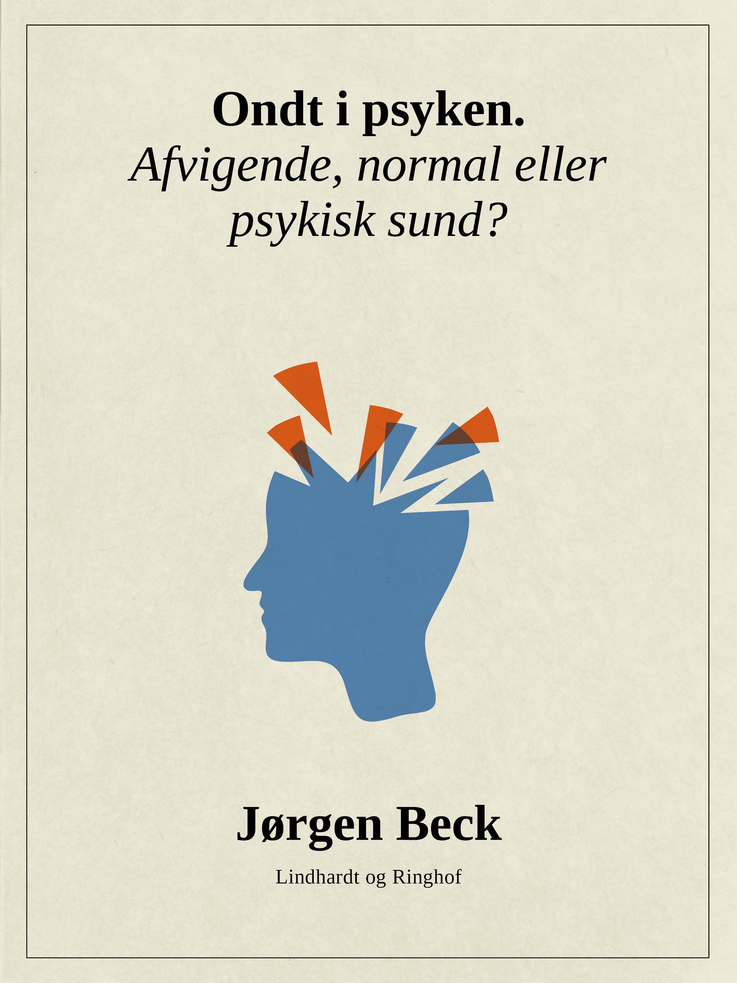 Image of   Ondt i psyken. Afvigende, normal eller psykisk sund? - E-bog