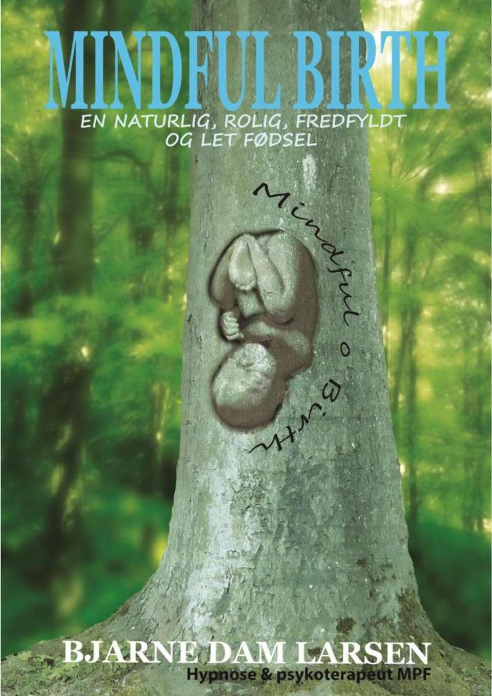 Mindful birth - En naturlig, rolig, fredfyldt og let fødsel. - E-bog