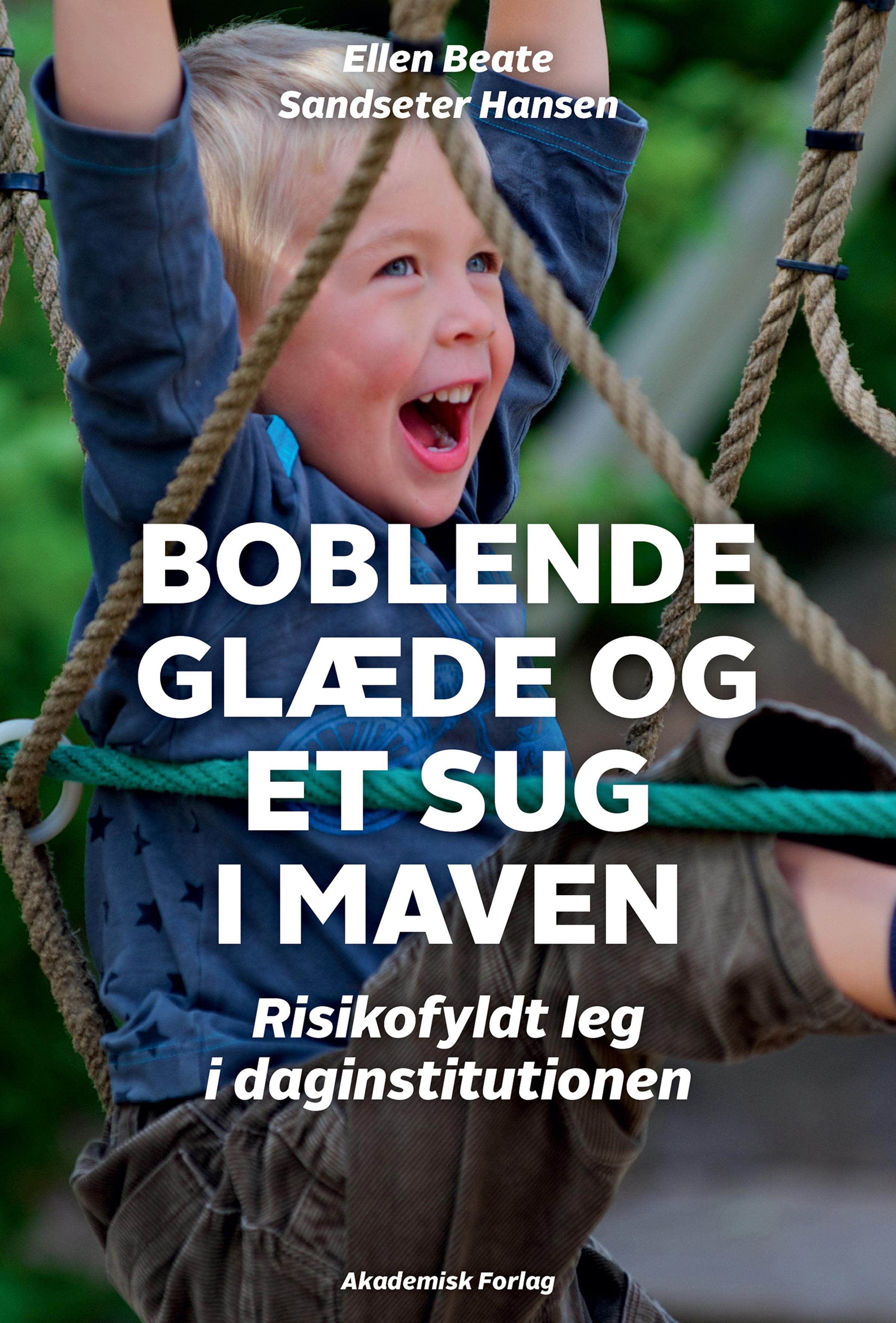 Boblende glæde og et sug i maven - risikofyldt leg i daginstitutionen - E-bog