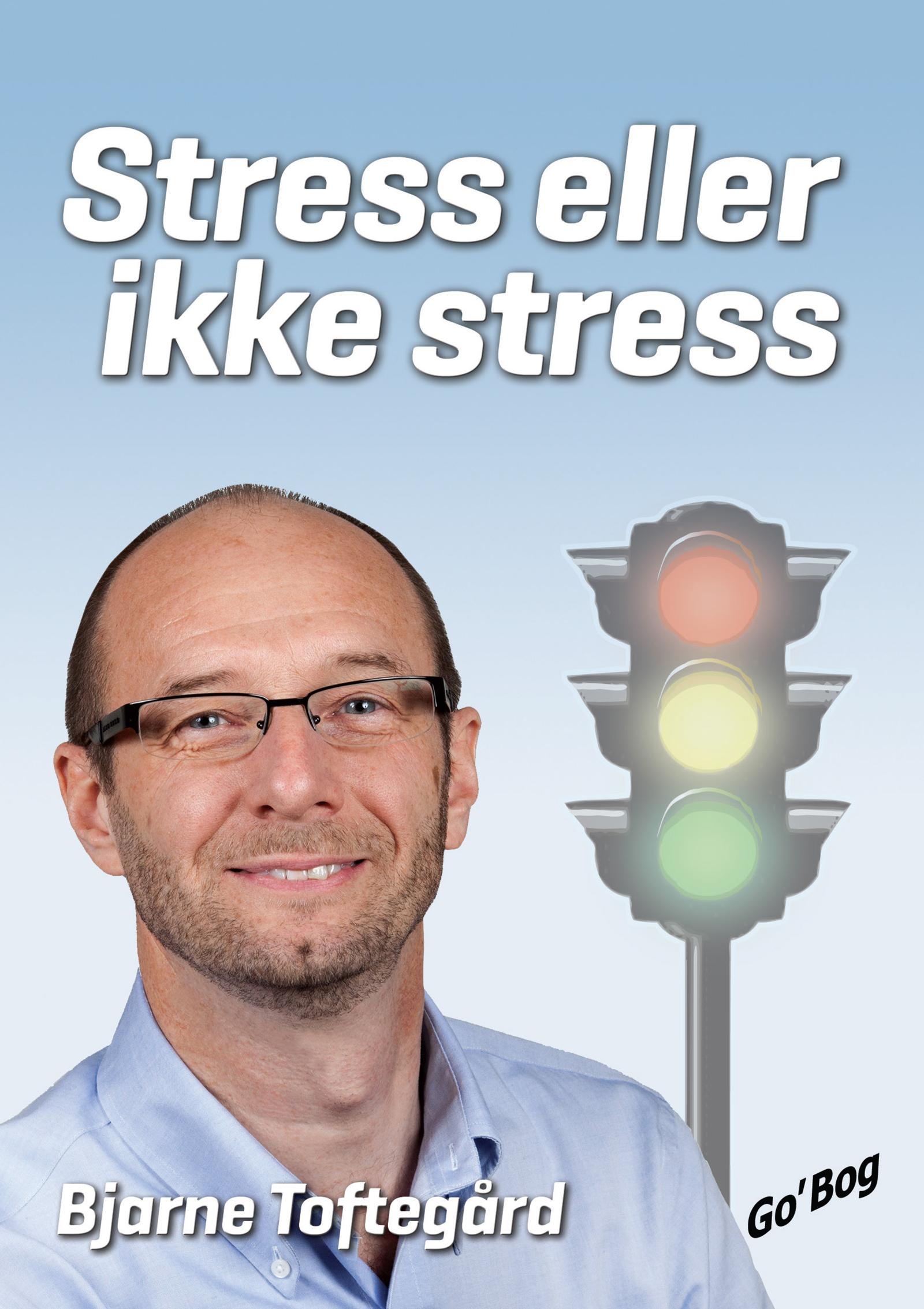 Stress eller ikke stress - e-bog fra N/A fra bog & mystik