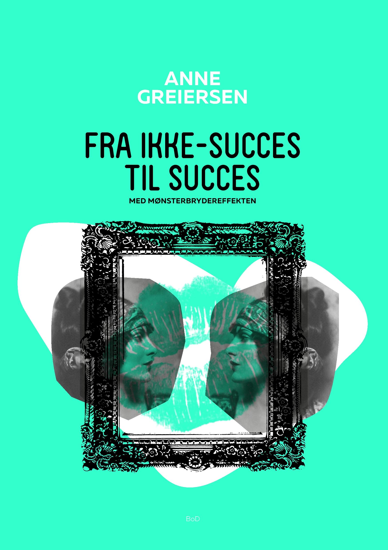N/A Fra ikke-succes til succes - e-bog på bog & mystik