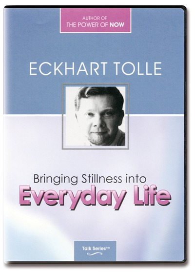 Bringing Stillness into Everyday Life - Eckhart Tolle