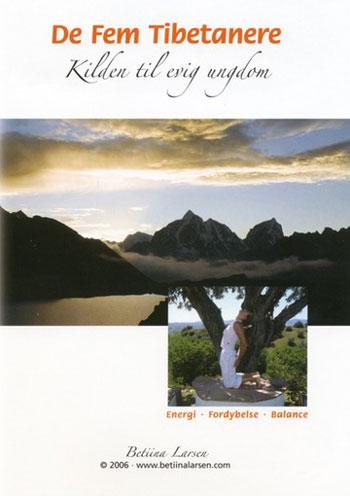 N/A – De 5 tibetanere - kilden til evig ungdom - betiina larsen på bog & mystik