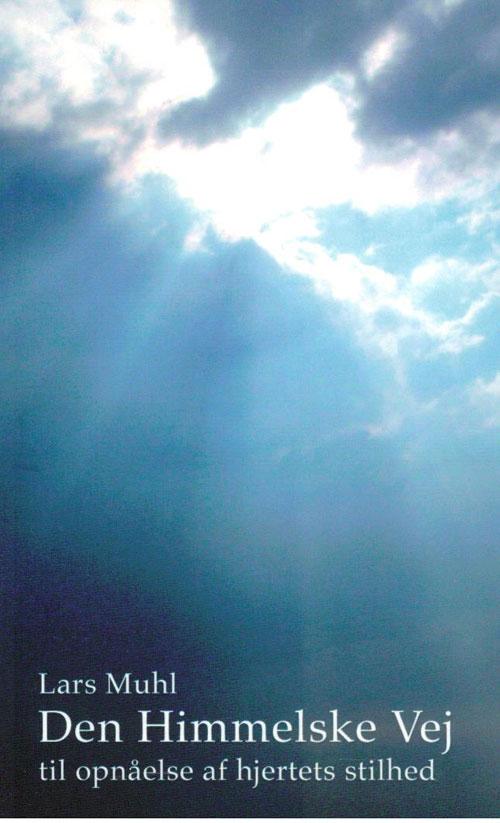 Image of   Den Himmelske Vej til opnåelse af hjertets stilhed