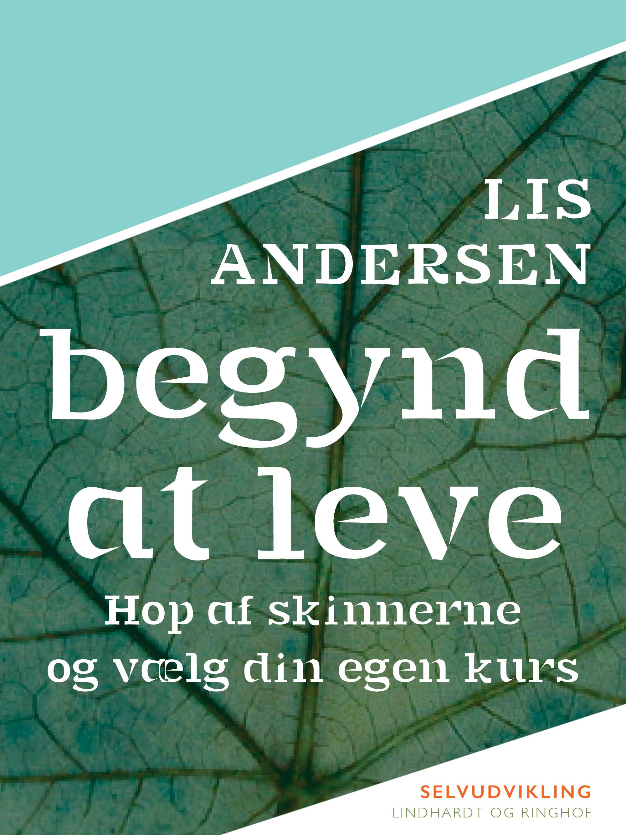 N/A – Begynd at leve: hop af skinnerne og vælg din egen kurs - e-bog fra bog & mystik