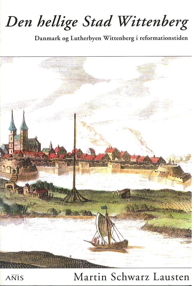 Den hellige Stad Wittenberg - E-bog