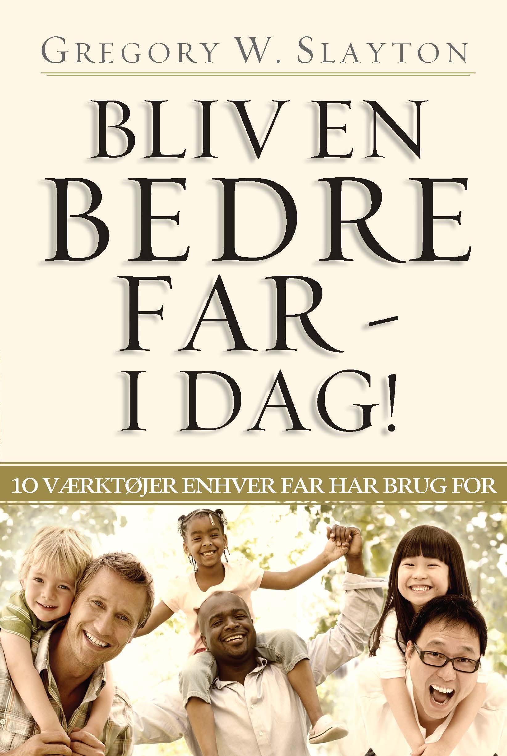 N/A Bliv en bedre far - i dag! - e-bog fra bog & mystik