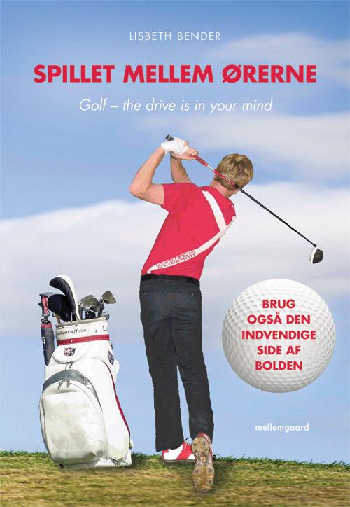 Spillet mellem ørerne. golf - the drive is in your mind - e-bog fra N/A fra bog & mystik