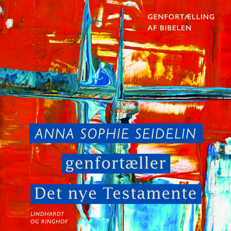 Image of   Anna Sophie Seidelin genfortæller Det nye Testamente - E-lydbog