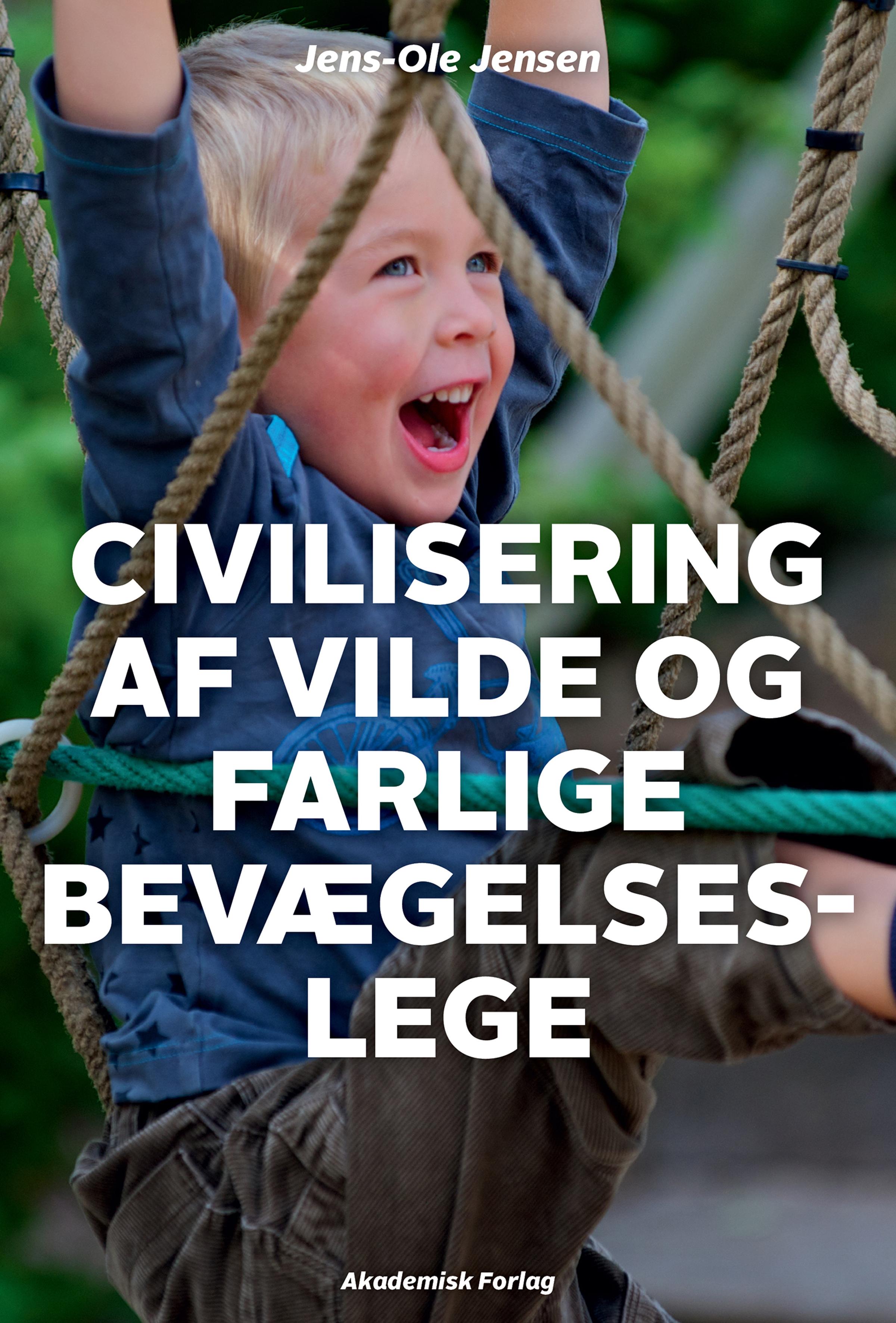 Civilisering af vilde og farlige bevægelseslege - e-bog fra N/A på bog & mystik