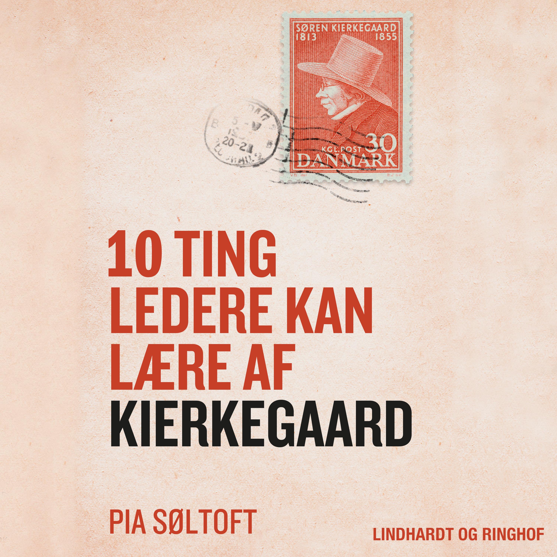 Image of   10 ting ledere kan lære af Kierkegaard - E-lydbog