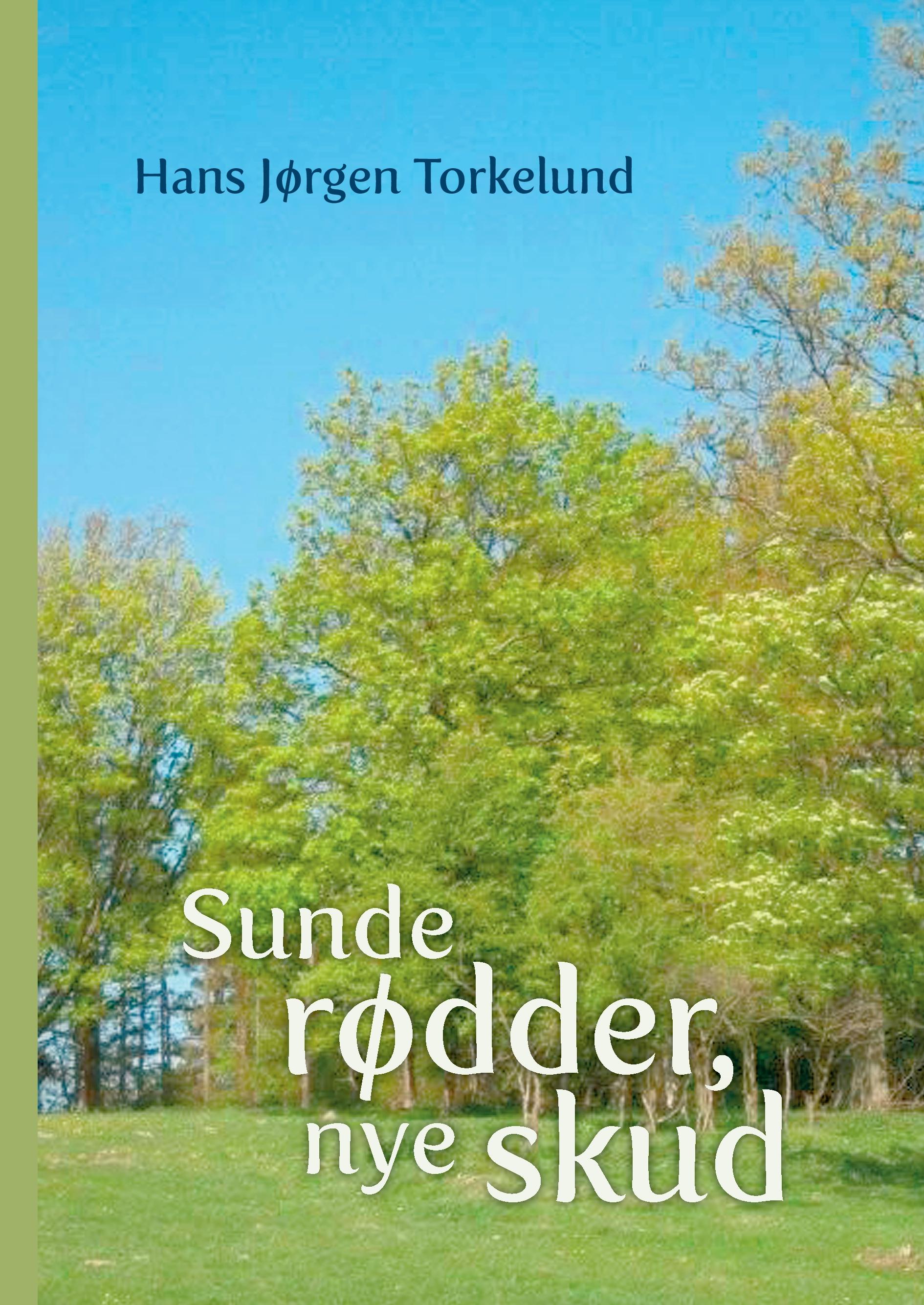 N/A Sunde rødder, nye skud - e-bog fra bog & mystik
