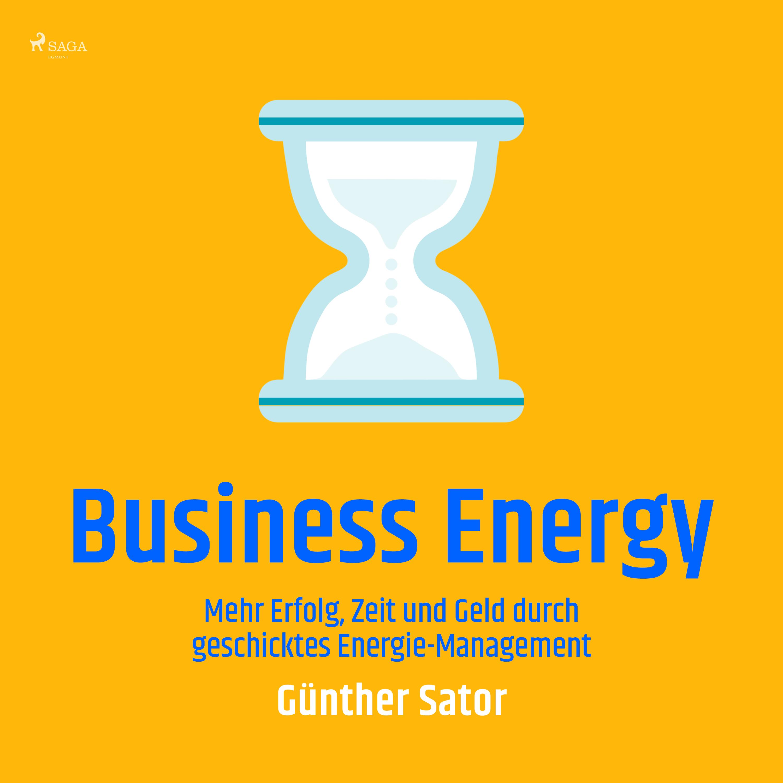 Image of   Business Energy - Mehr Erfolg, Zeit und Geld durch geschicktes Energie-Management - E-lydbog