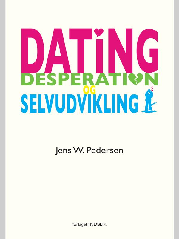 Image of   Dating, desperation og selvudvikling - E-bog