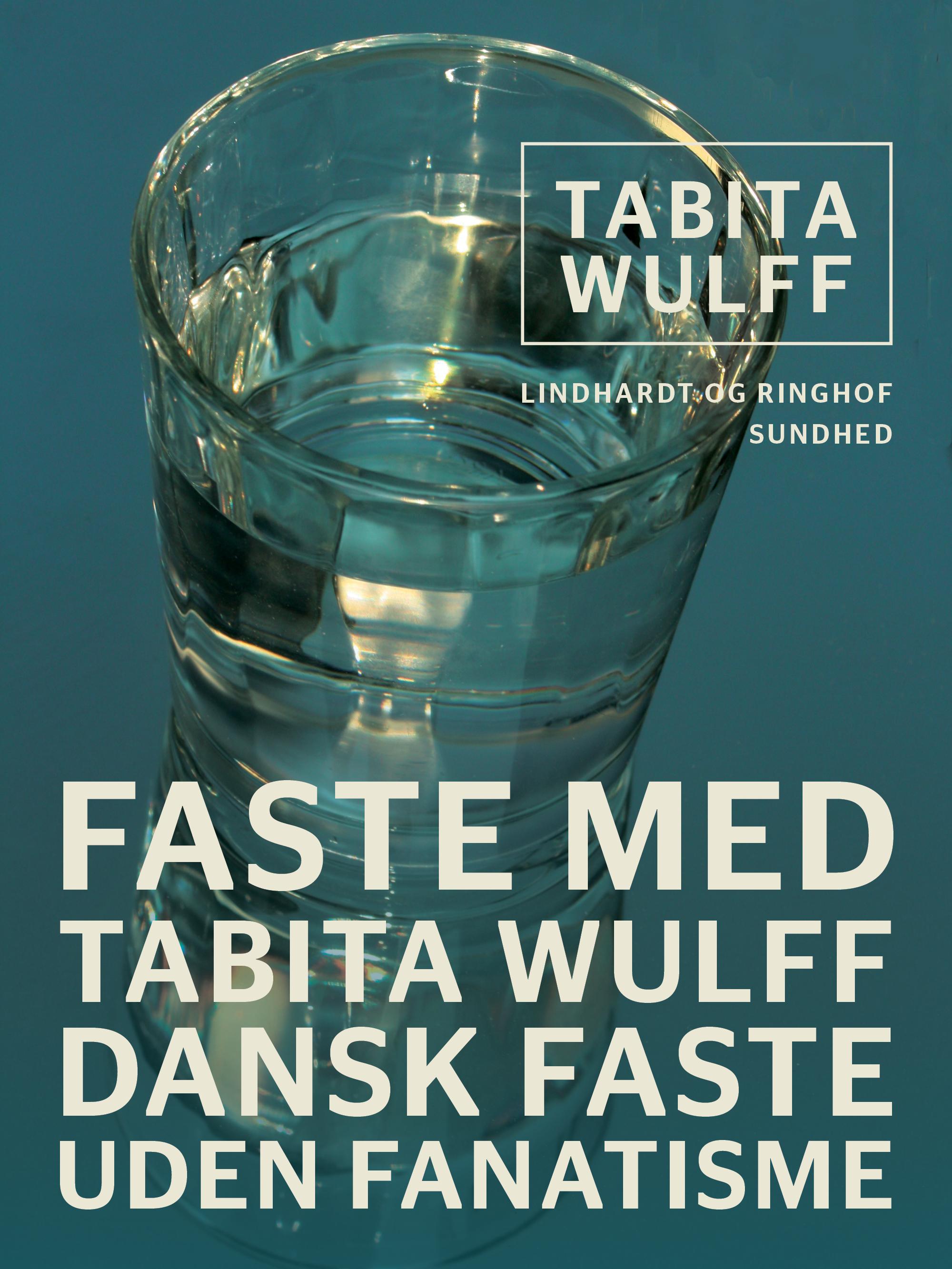 Faste med Tabita Wulff: dansk faste uden fanatisme - E-bog
