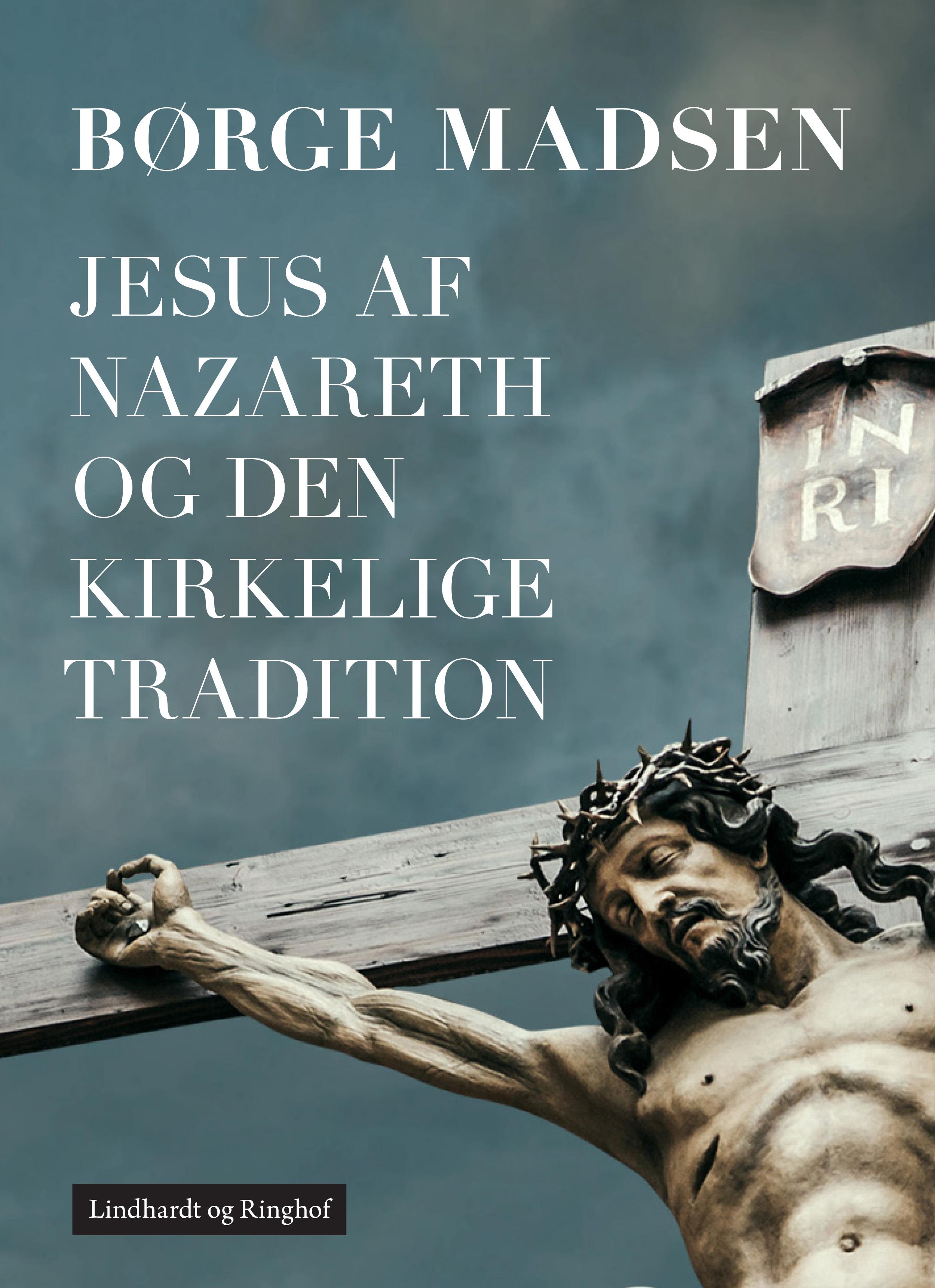 Jesus af Nazareth og den kirkelige tradition - E-bog
